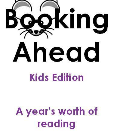 Booking Ahead Kids Edition: A year's worth of reading.
