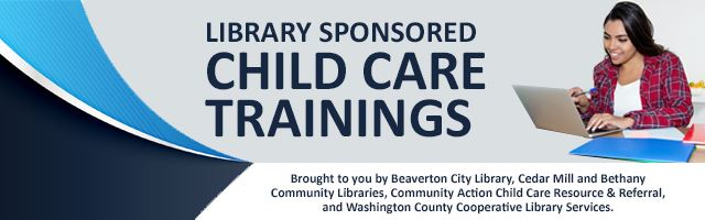 Library Sponsored Child Care Trainings.